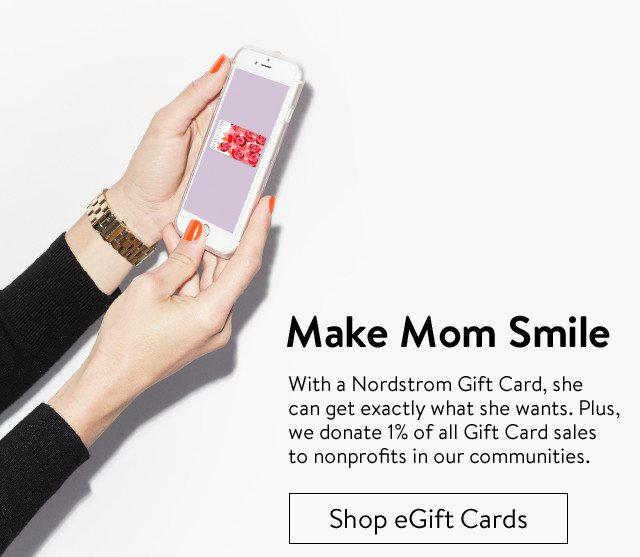 Make Mom smile with a Nordstrom gift card. | Shop eGift Cards