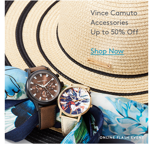 Vince Camuto | Accessories Up to 50% Off | Shop Now | Online Flash Event