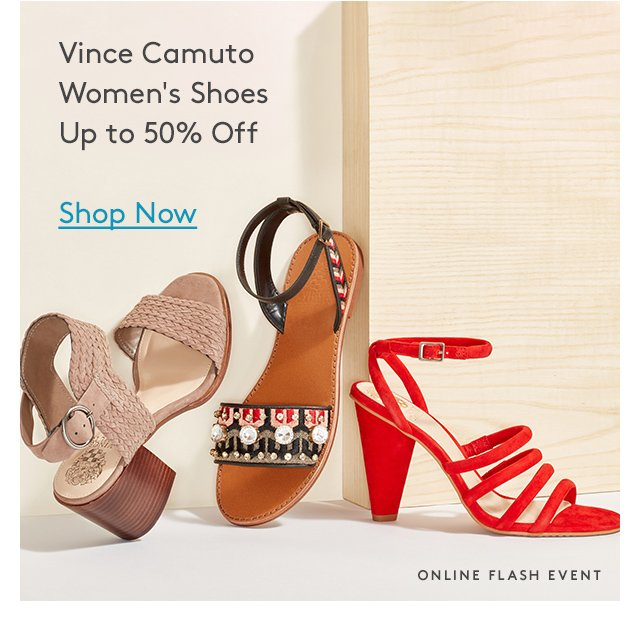 Vince Camuto | Women's Shoes Up to 50% Off | Shop Now | Online Flash Event