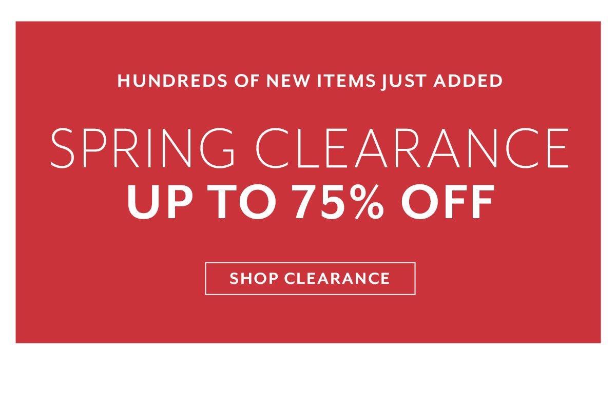 Spring Clearance up to 75% Off