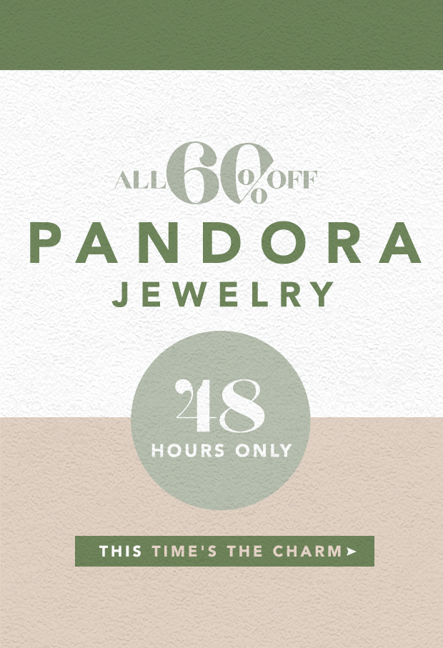 60% Off All Pandora Jewelry. Up your glimmer game.