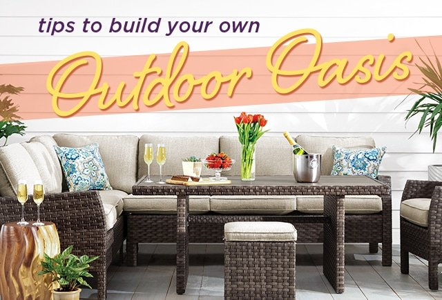 Tips to build your own oasis