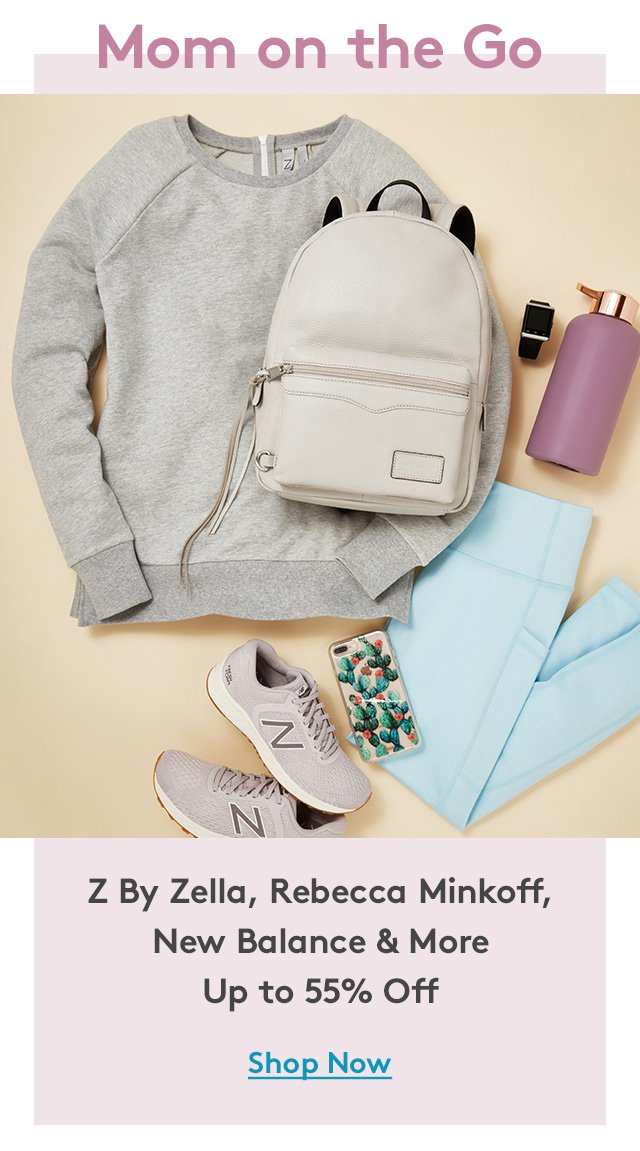 Mom on the Go | Z By Zella, Rebecca Minkoff, New Balance & More | Up to 55% Off | Shop Now