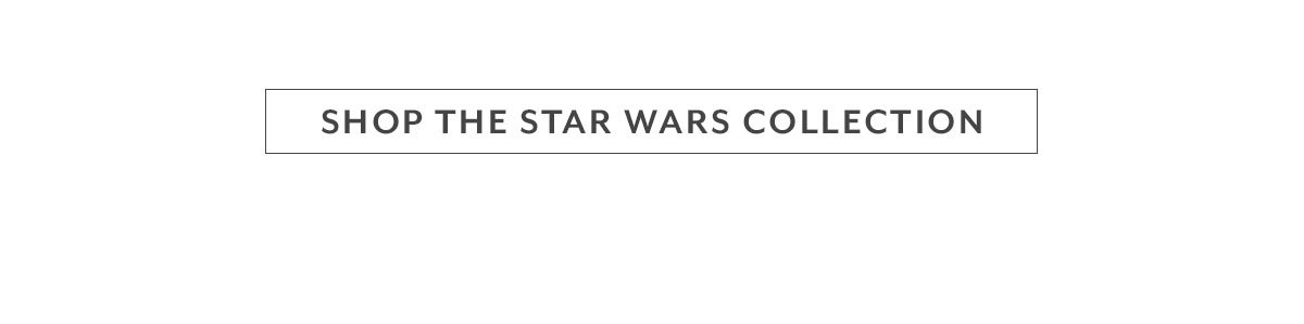 Shop the Star Wars™ Collections