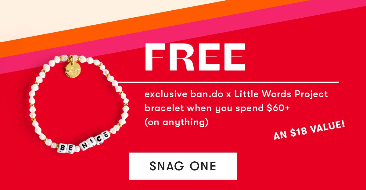 Free exclusive bracelet when you spend $60+.