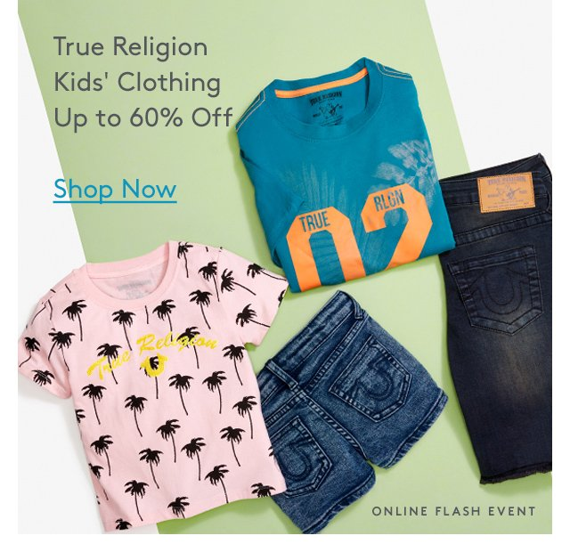True Religion | Kids' Clothing Up to 60% Off | Shop Now | Online Flash Event