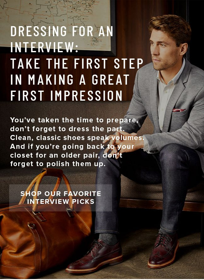 Take the first step in making a great first impression with our favorite interview picks. Display images to learn more.