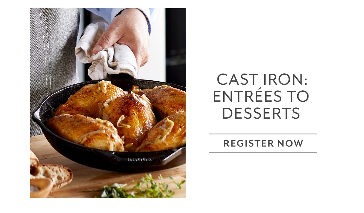 Cast Iron: Entrees To Dessets