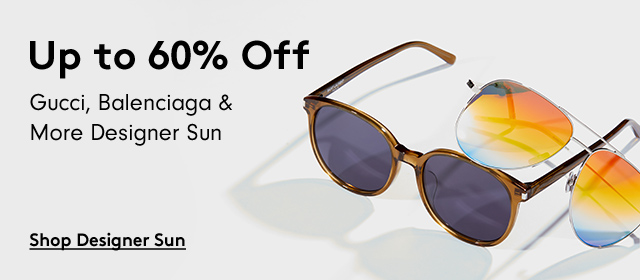 Up to 60% off | Gucci Balenciaga & More Designer Sun | Shop Designer Sun