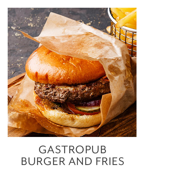 Class: Gastropub Burger and Fries