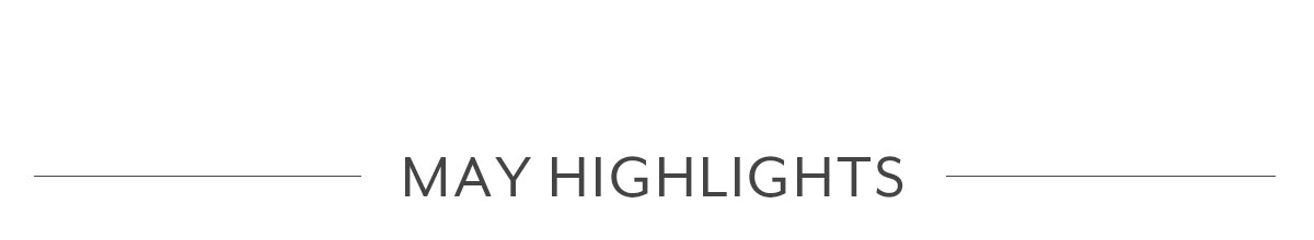 May Highlights