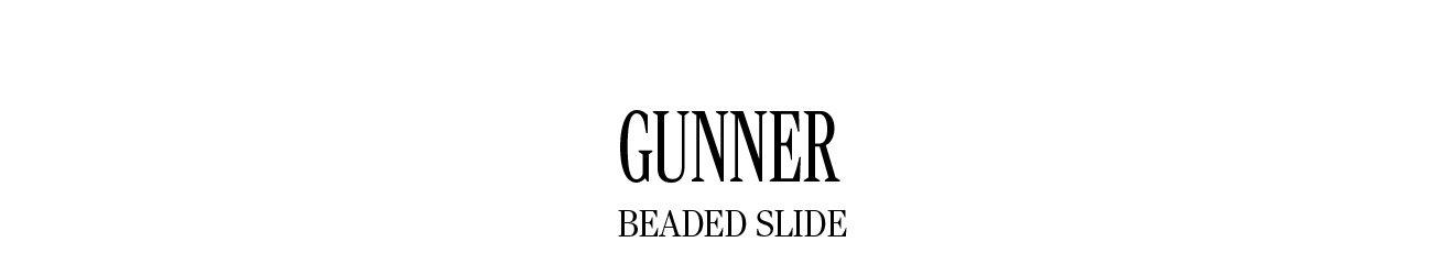 GUNNER BEADED SLIDE