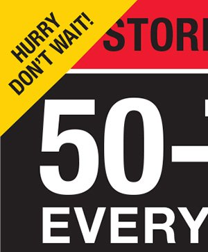 HURRY DON'T WAIT! STORE CLOSING! 50% - 70% OFF EVERYTHING.