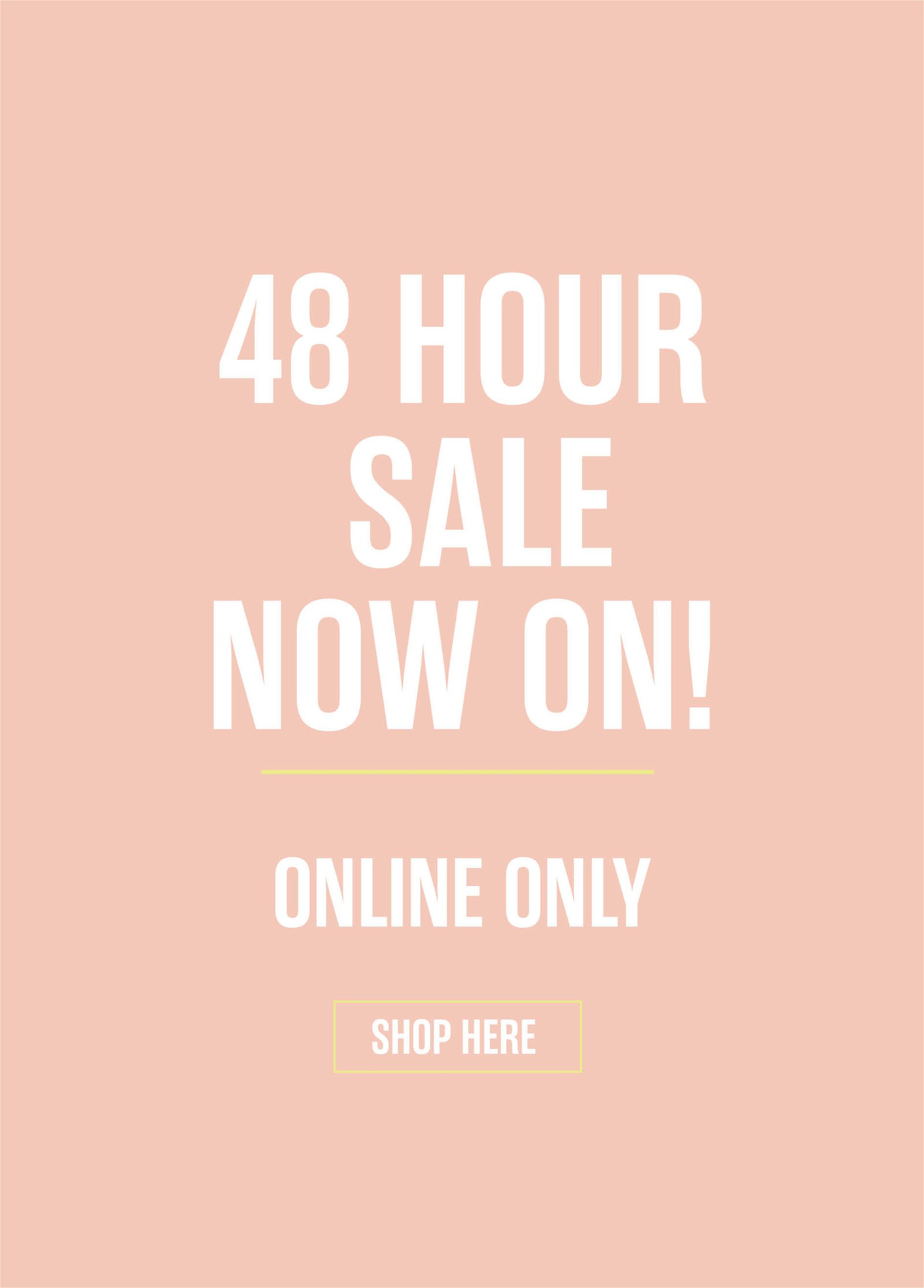 48 HOUR SALE NOW ON!