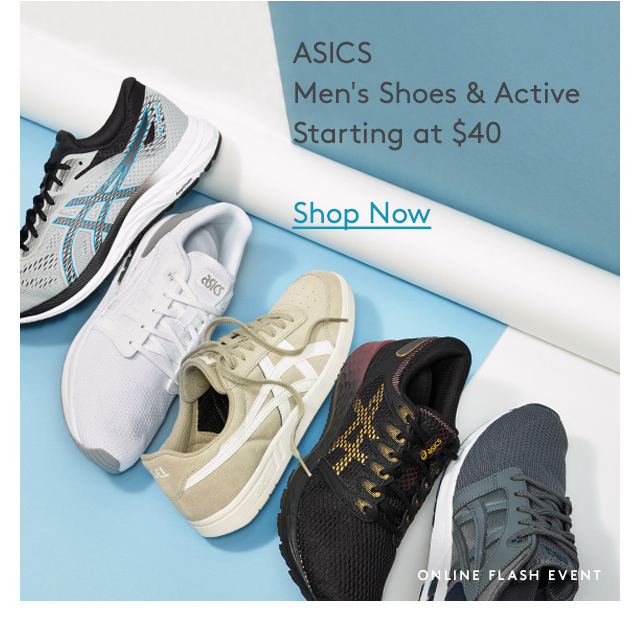 ASICS Men's Shoes & Active   Starting at $40   Shop Now   Online Flash Event
