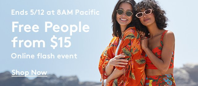 Ends 5/12 at 8AM Pacific   Free People from $15   Online Flash Event   Shop Now