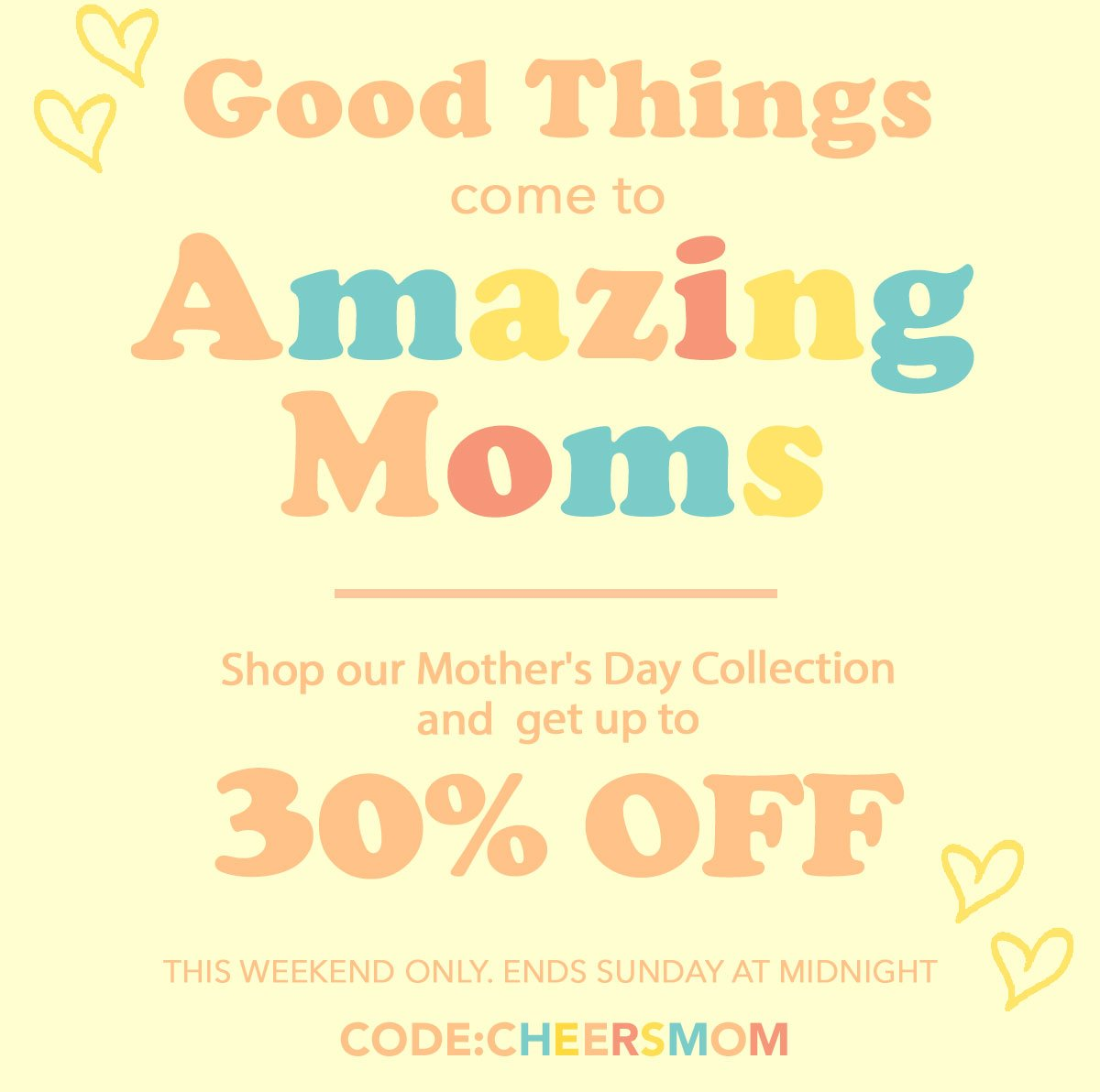 30% off Mother's Day Collection with Code: CHEERSMOM