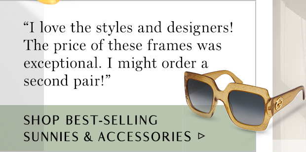 Shop Best-Selling Sunnies & Accessories