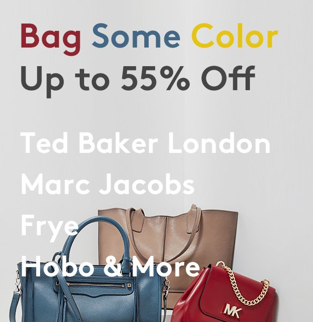 Bag Some Color | Up to 55% Off | Ted Baker London | Marc Jacobs | Frye | Hobo & More