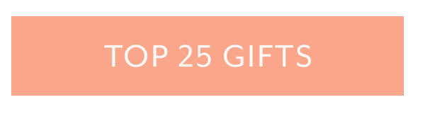 Top 25 Gifts
