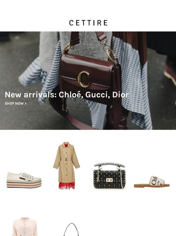 9c380db4c Cettire: New Arrivals: Chloé, Gucci, Dior   Milled