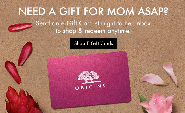 NEED A GIFT FOR MOM ASAP  Send an eGift Card straight to her inbox to shop and redeem anytime  Shop E Gift Card