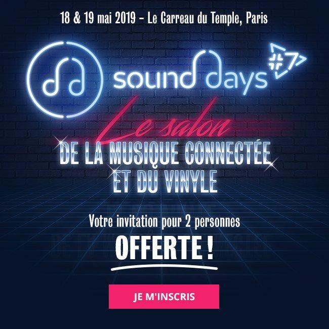 Les 18 et 19mai au Carreau du Temple, Paris : SoundDays, le salon de la musique connectée et du vinyle! Votre invitation pour 2 personnes offerte ! Je m'inscris.