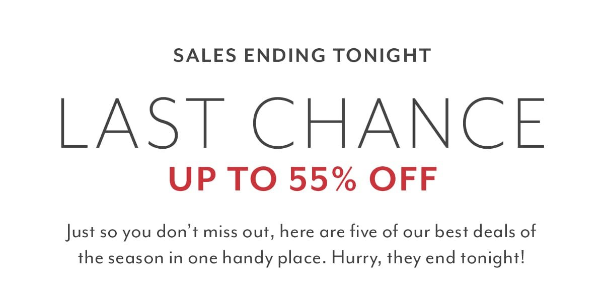 Last Chance • Sales Ending Tonight