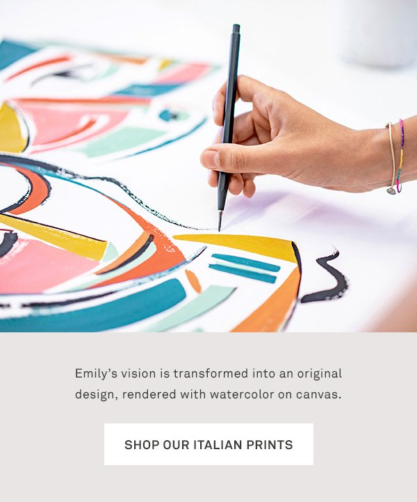 Emily's vision is transformed into an original design, rendered with watercolor on canvas. - [Shop Our Italian Prints]