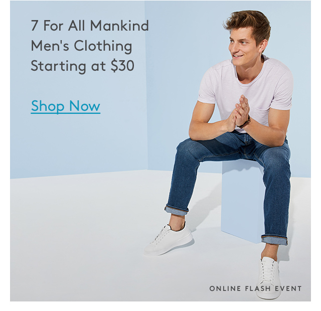 7 For All Mankind | Men's Clothing | Starting at $30 | Shop Now | Online Flash Event