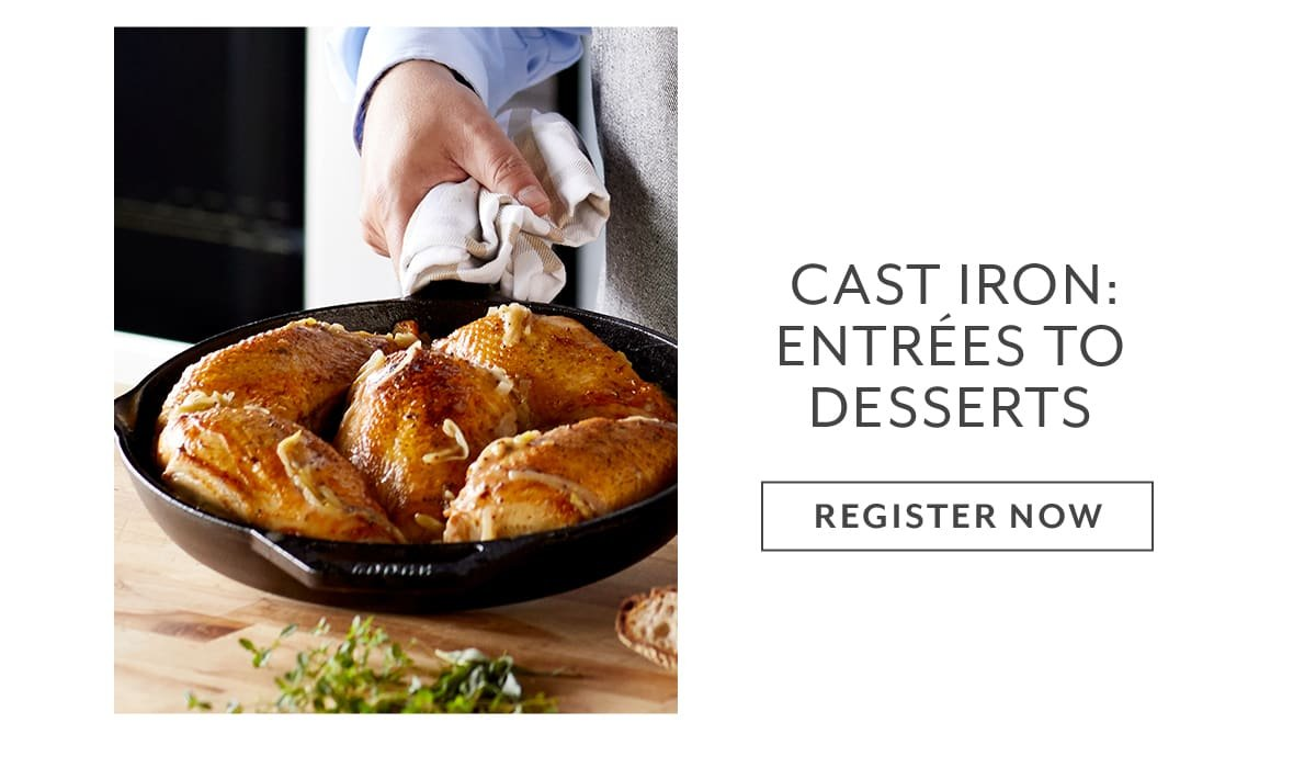 Class - Cast Iron  Entres to Desserts