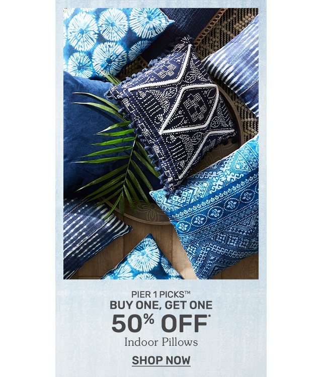 Buy one, get one fifty percent off indoor pillows. Shop now.