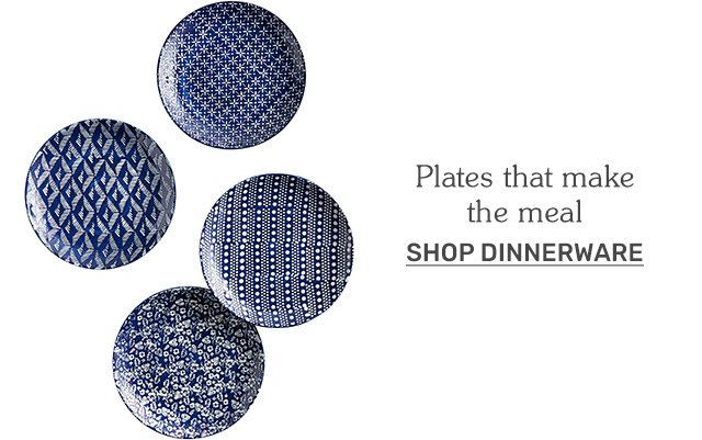 Plates that make the meal. Shop dinnerware.