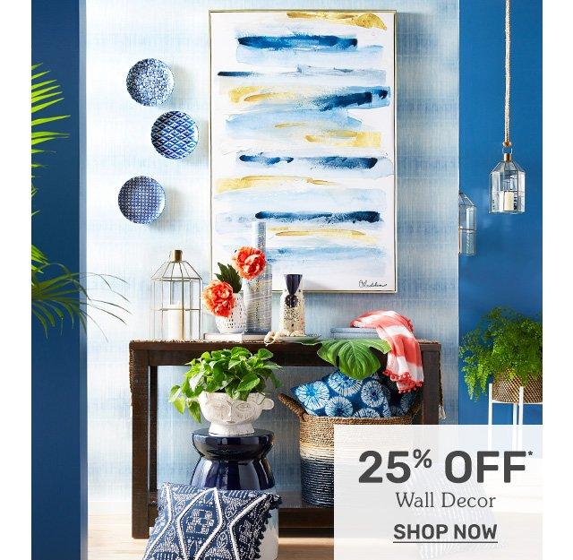 Twenty Five Percent Off Wall Décor. Shop now.