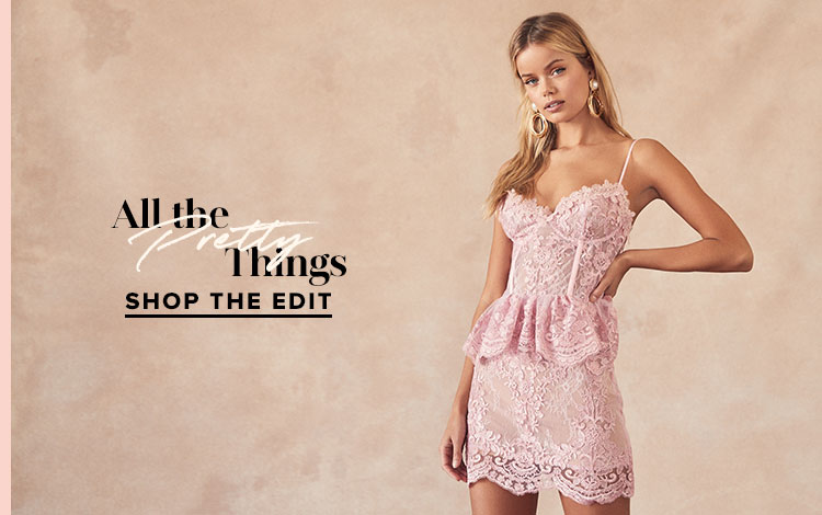 All The Pretty Things. Shop The Edit.