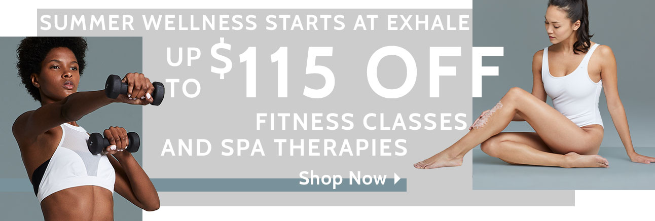 Up to $115 off Exhale Spa & Fitness!