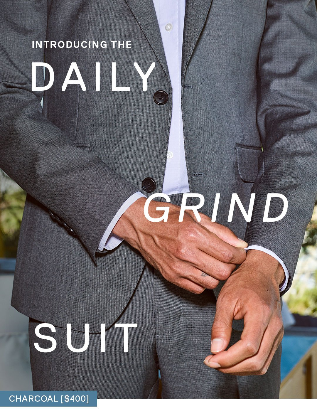 Introducing the Daily Grind Suit