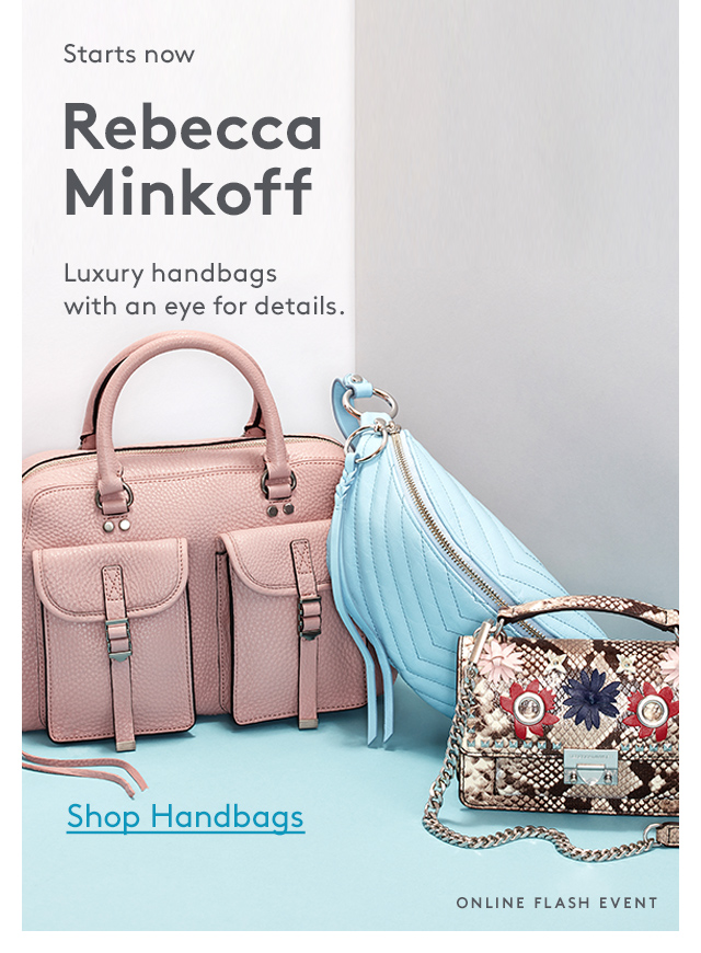Starts now | Rebecca Minkoff | Luxury handbags with an eye for details. | Shop Handbags | Online Flash Event