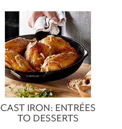 Class: Cast Iron  Entres to Desserts