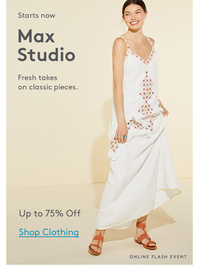 Starts now | Max Studio | Fresh takes on classic pieces. | Up to 75% Off | Shop Clothing | Online Flash Event