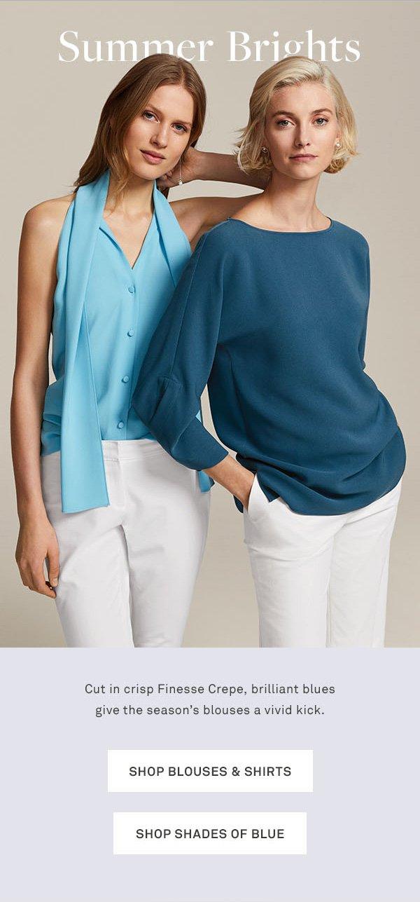Summer Brights - Cut in crisp Finesse Crepe, brilliant blues give the season's blouses a vivid kick. - [SHOP BLOUSES & SHIRTS] - [SHOP SHADES OF BLUE]