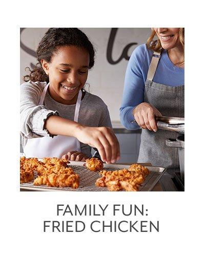 Class: Family Fun • Fried Chicken