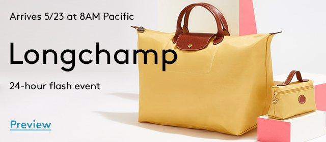 Arrives 5/23 at 8AM Pacific | Longchamp | 24-hour flash event | Preview