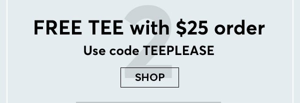 Get Free Tee with $25 or more purchase