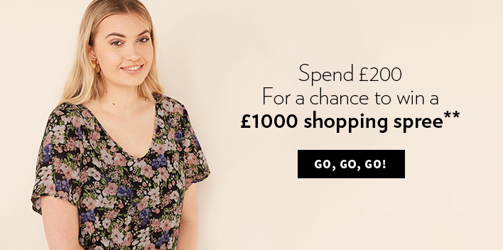 Spend £200 for a chance to win a £1000 shopping spree**