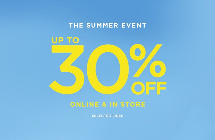 2429937fd The Summer Event Up To 30% Off Online & In Store Selected Lines - Shop