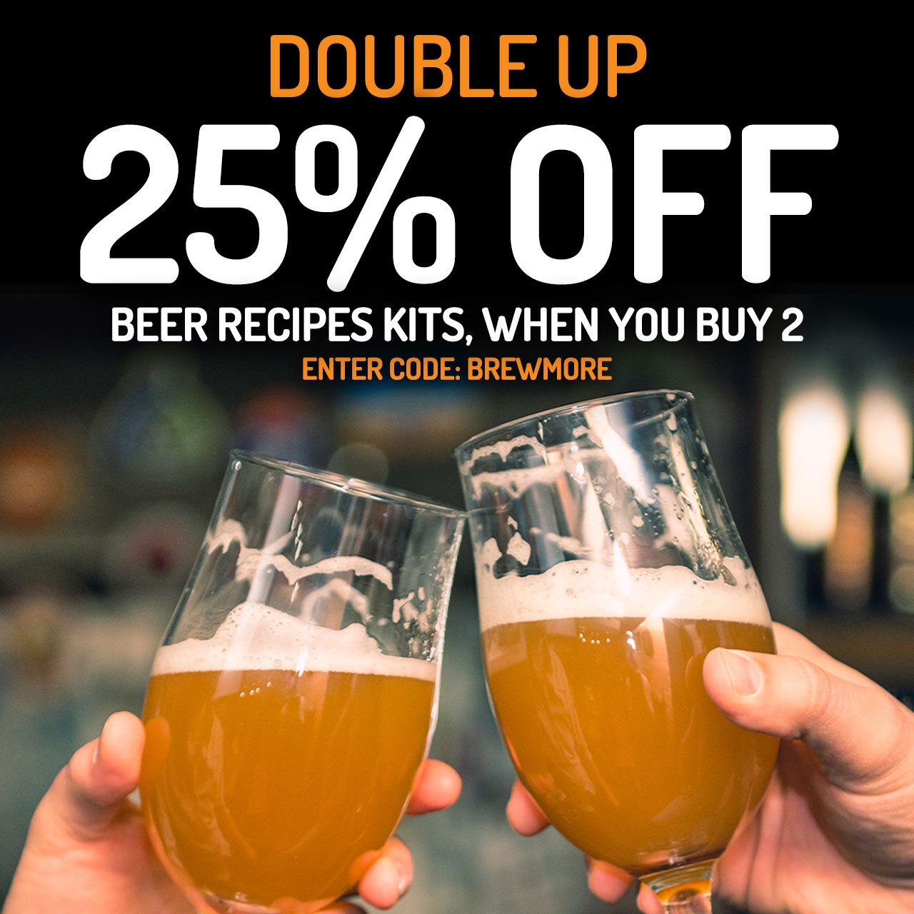 25% Off Beer Recipe Kits When You Buy 2. Promo Code: BREWMORE