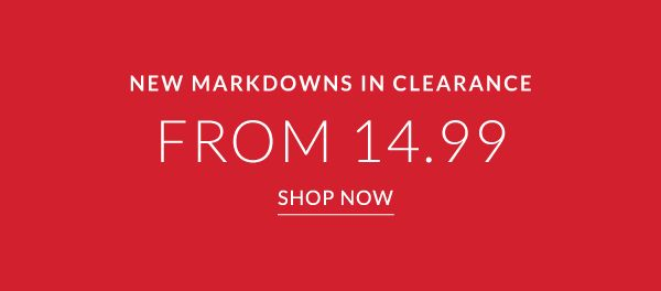 New Markdowns in Clearance from 14.99 - Shop Now