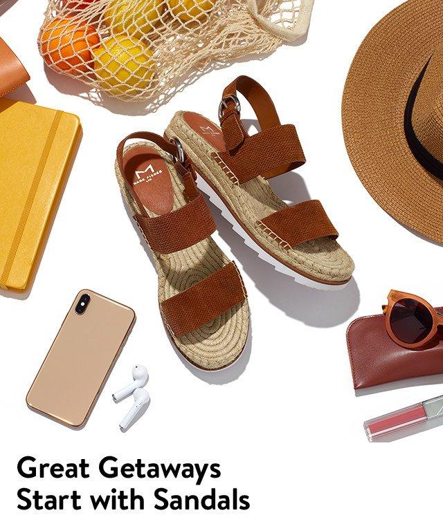 Great getaways start with sandals.