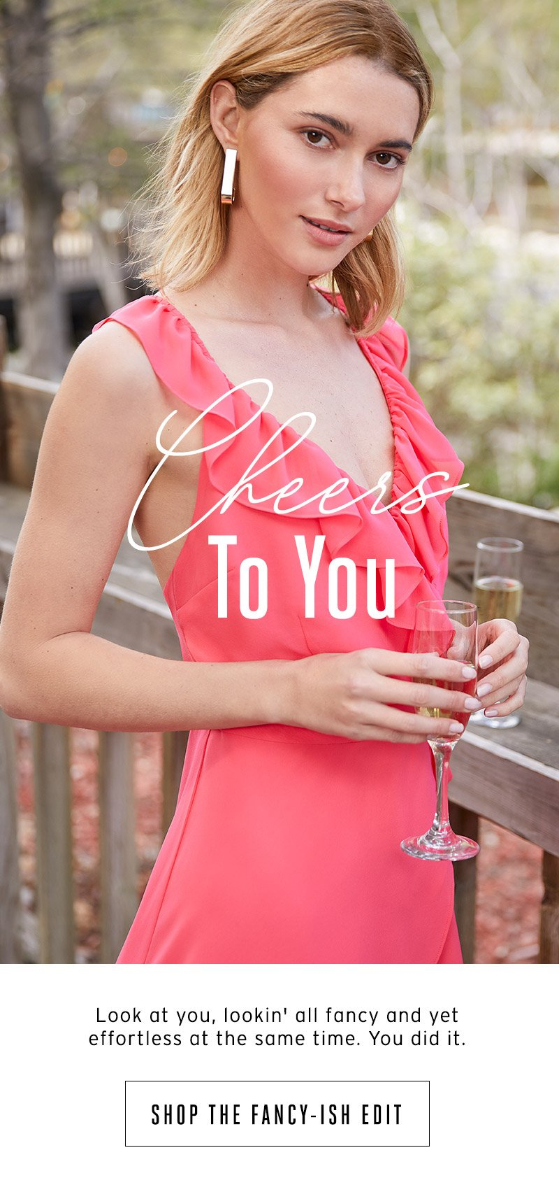 Cheers to you. Shop the fancy-ish edit.